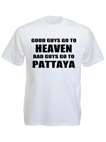 Good Guys Go to Heaven Bad Guys Go to Pattaya