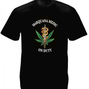 Marijuana Medic on Duty Black Tee-Shirt